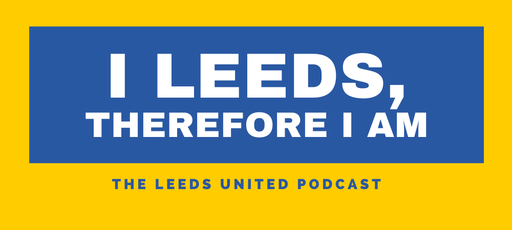 I Leeds Therefore I Am Podcast